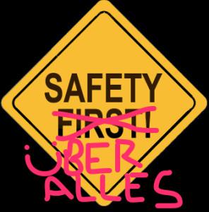 safety uber alles